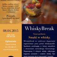 WhiskyBreak – 08.04.2015. Temat: Smaki Whisky